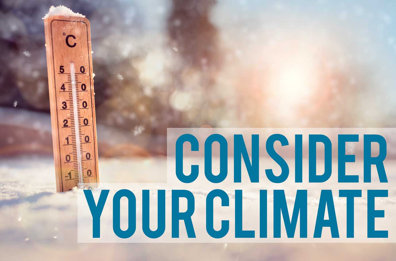 Consider Your Climate